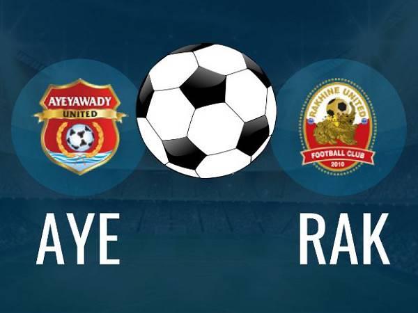 Soi kèo Ayeyawady United vs Rakhine United 16h30, 25/3 (VĐQG Myanmar)