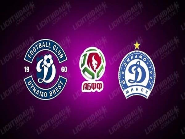 Nhận định Dinamo Brest vs Dinamo Minsk, 0h00 ngày 11/05
