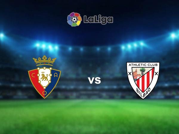 Soi kèo Osasuna vs Athletic Bilbao 21h00, 24/10 - VĐQG Tây Ban Nha